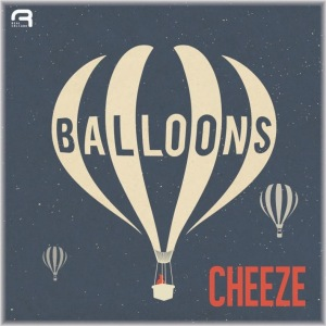 CHEEZE – Balloons